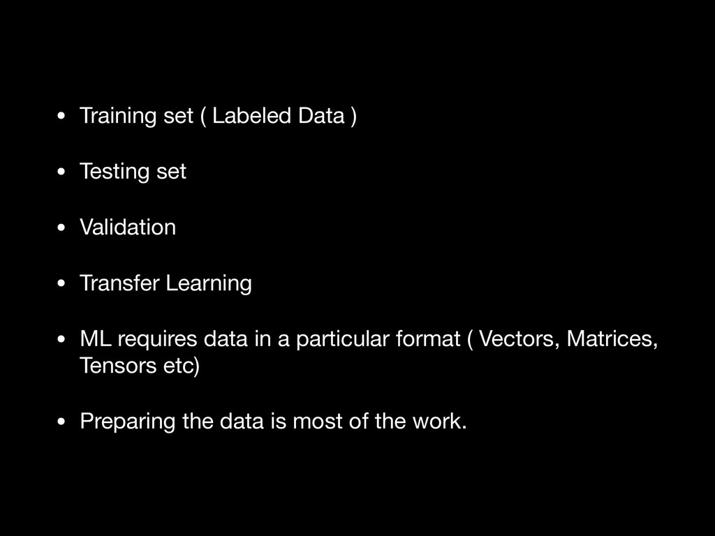 • Training set ( Labeled Data )  • Testing set ...