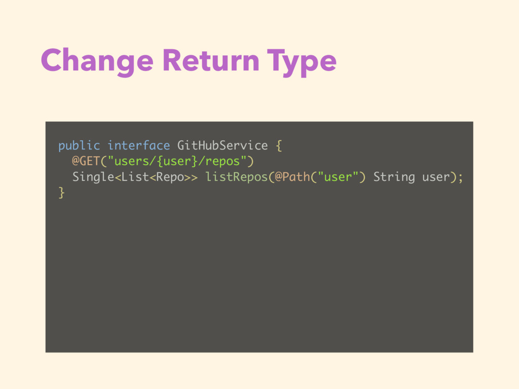Change Return Type public interface GitHubServi...
