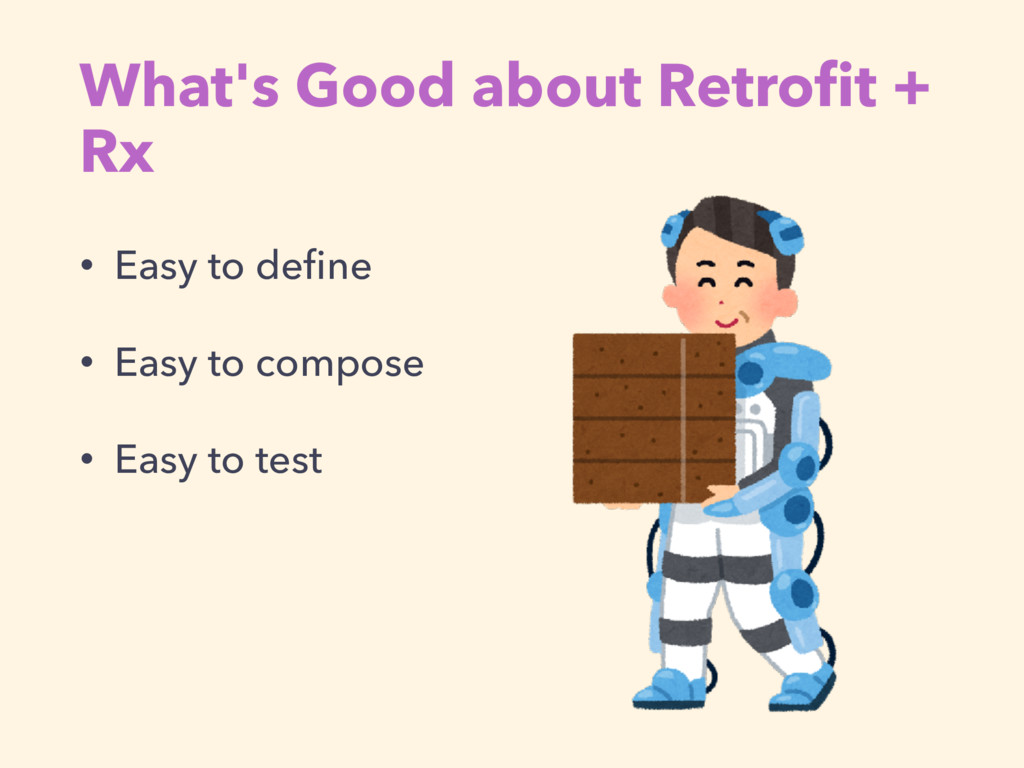 What's Good about Retrofit + Rx • Easy to define ...