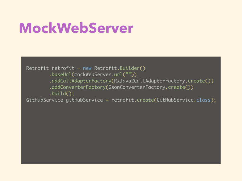 MockWebServer Retrofit retrofit = new Retrofit....
