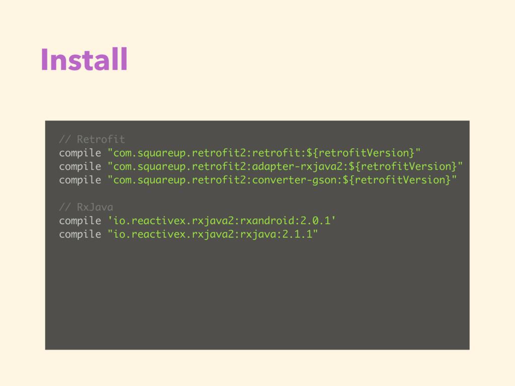 """Install // Retrofit compile """"com.squareup.retro..."""