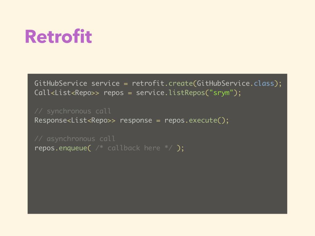 Retrofit GitHubService service = retrofit.create...
