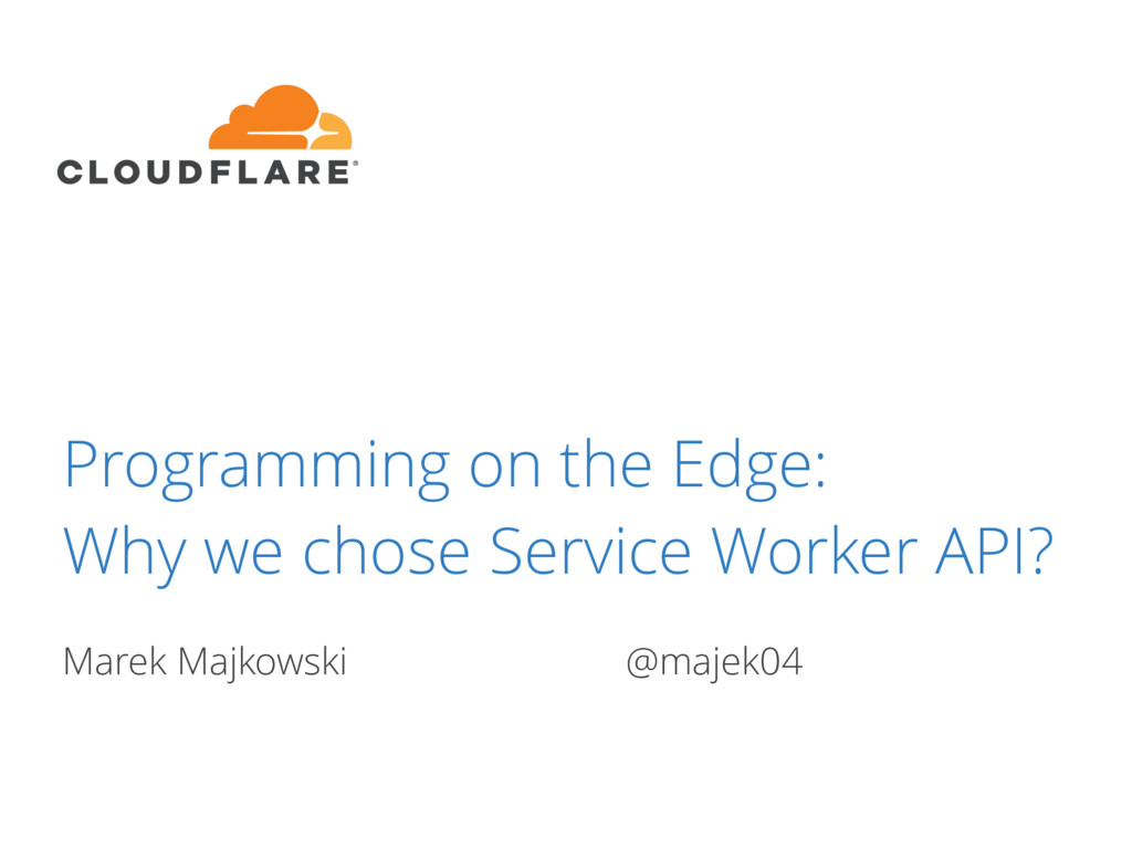Programming on the Edge: Why we chose Service W...