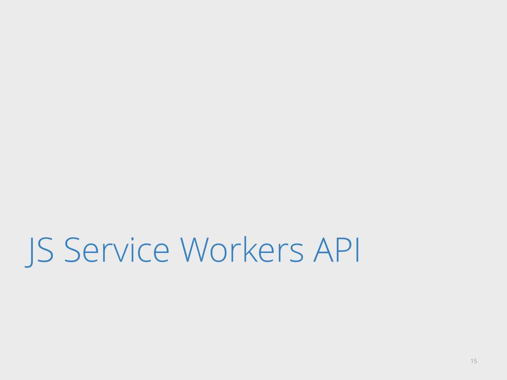 JS Service Workers API 15