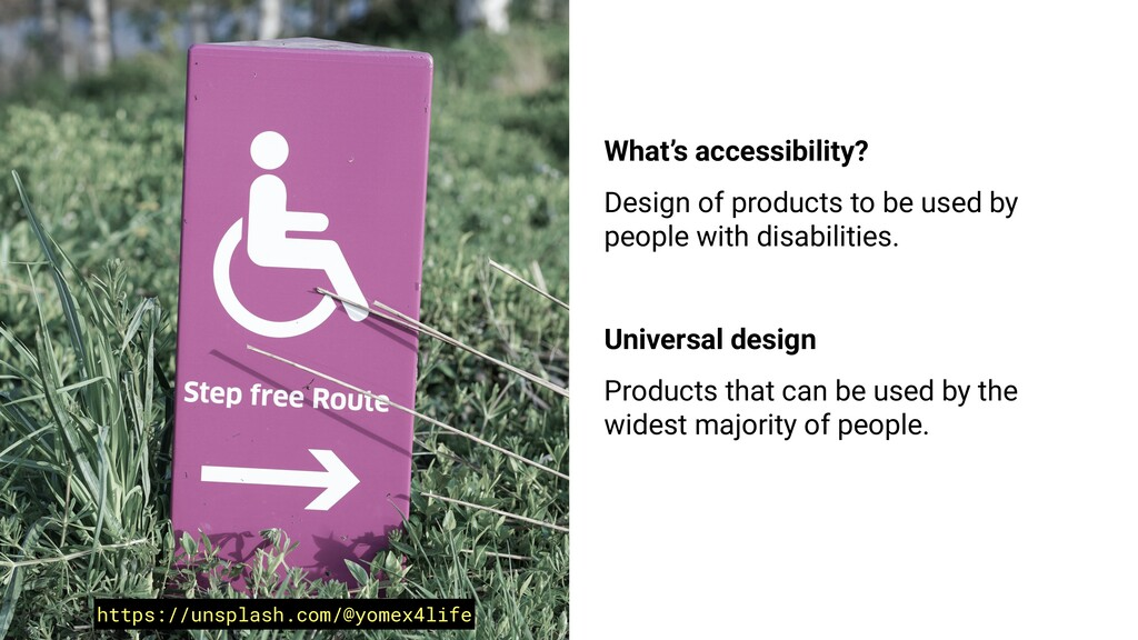 What's accessibility? Design of products to be ...