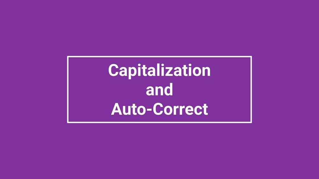 Capitalization and Auto-Correct