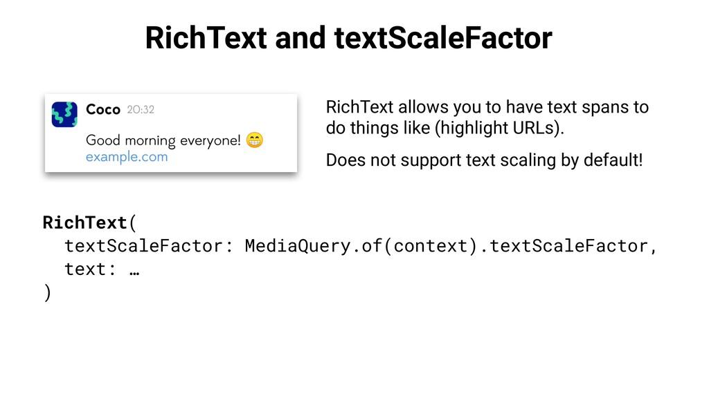 RichText and textScaleFactor RichText allows yo...