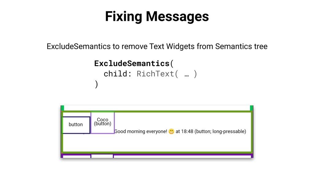Fixing Messages ExcludeSemantics( child: RichTe...