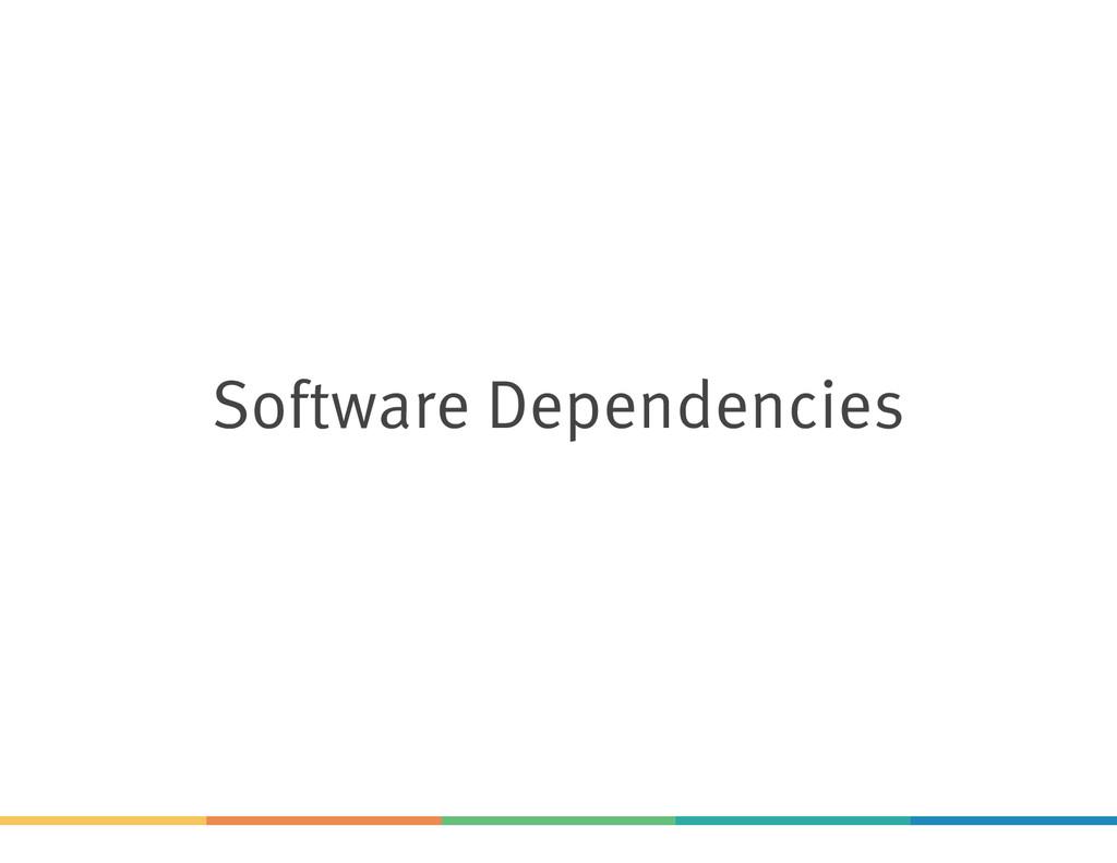 Software Dependencies