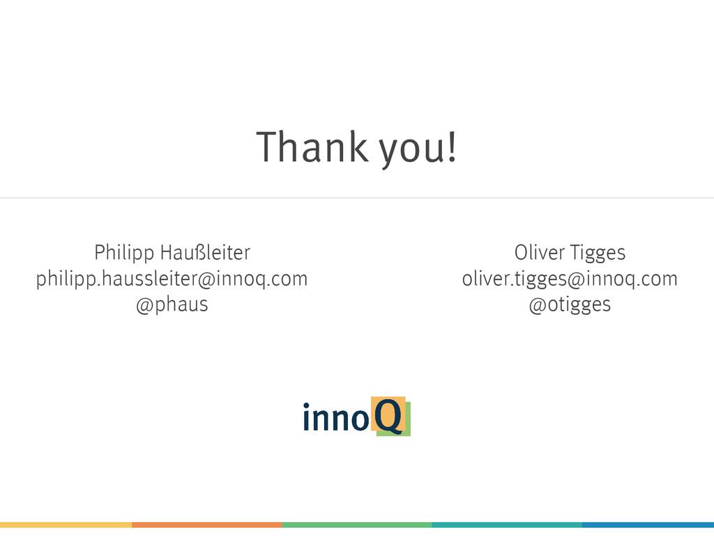 Thank you! Philipp Haußleiter philipp.haussleit...