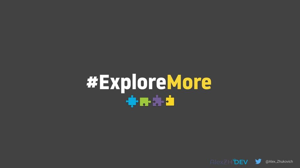 #ExploreMore @Alex_Zhukovich