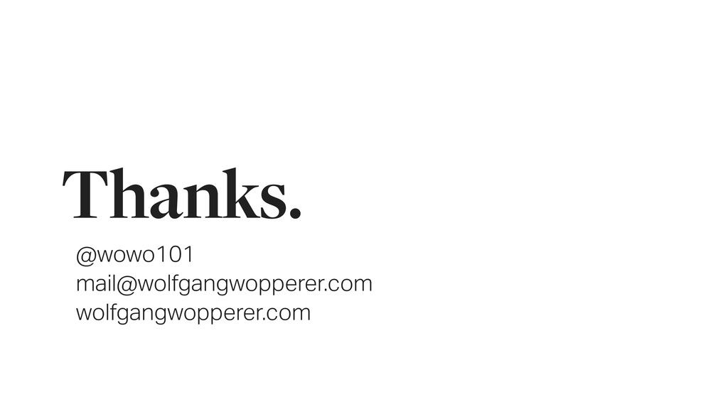 Thanks. @wowo101 mail@wolfgangwopperer.com wolf...