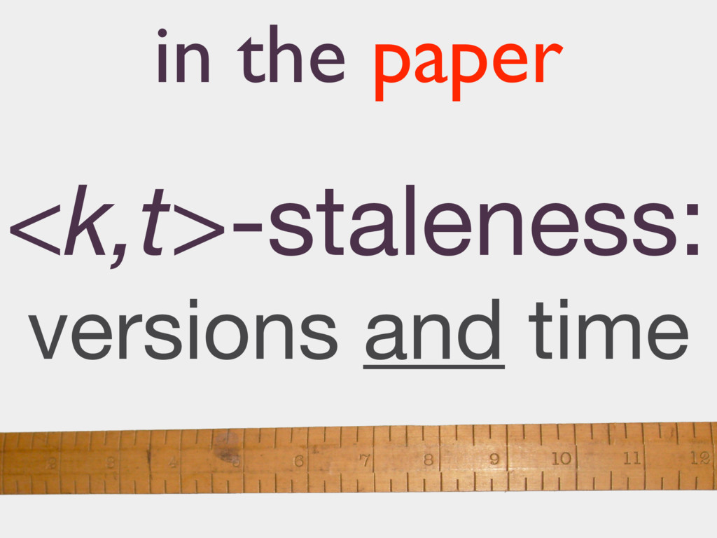 in the paper <k,t>-staleness: versions and time