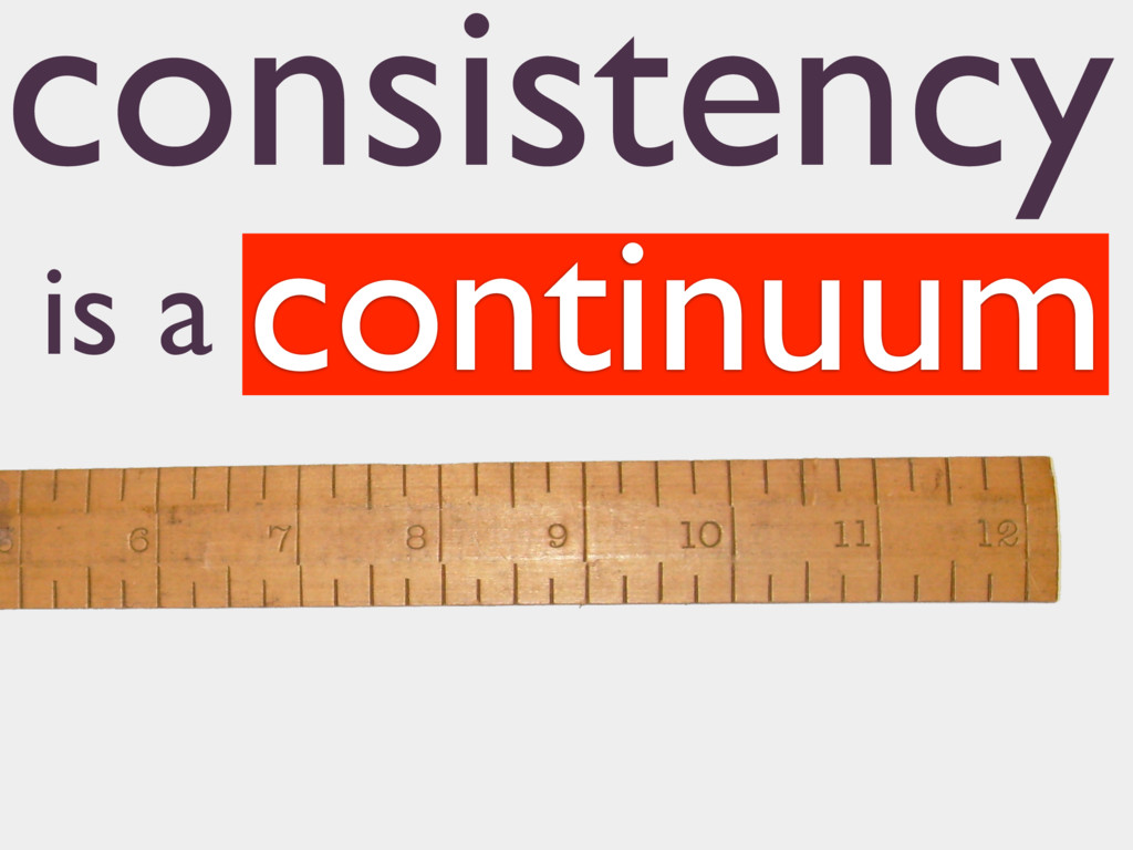 consistency continuum is a
