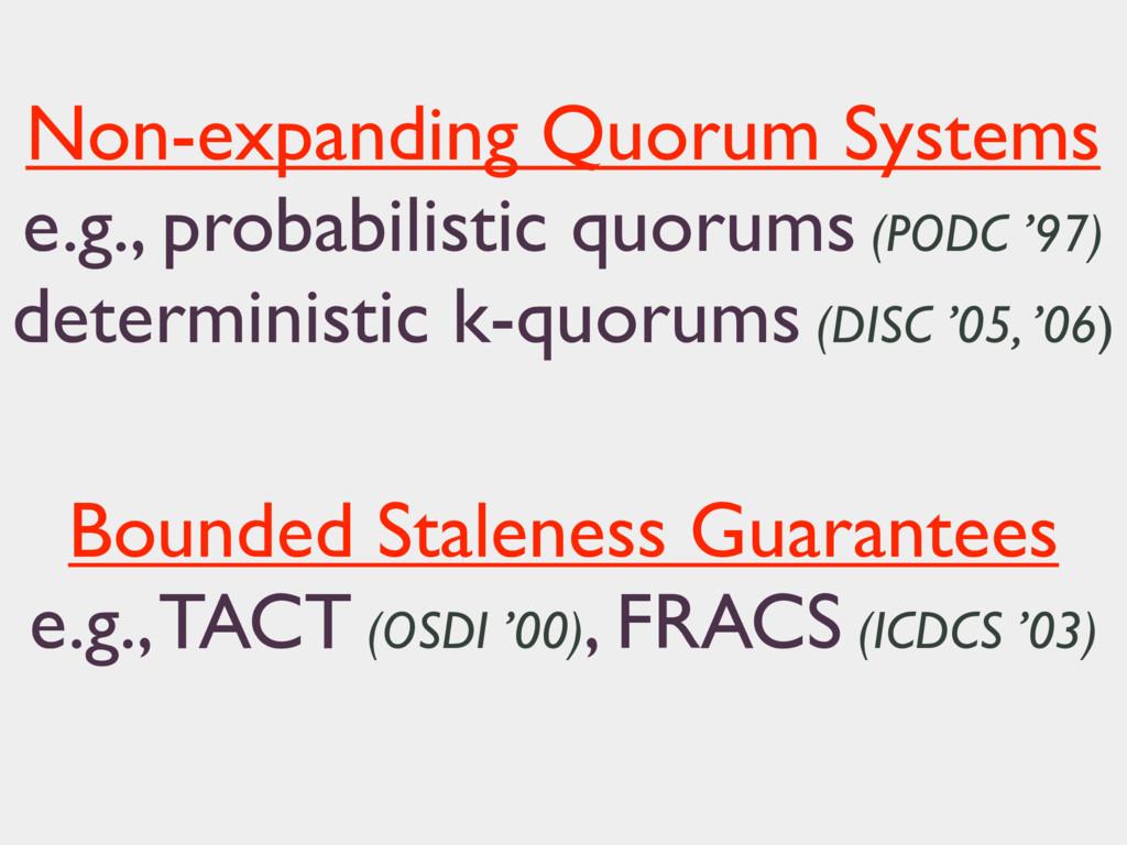 Non-expanding Quorum Systems e.g., probabilisti...