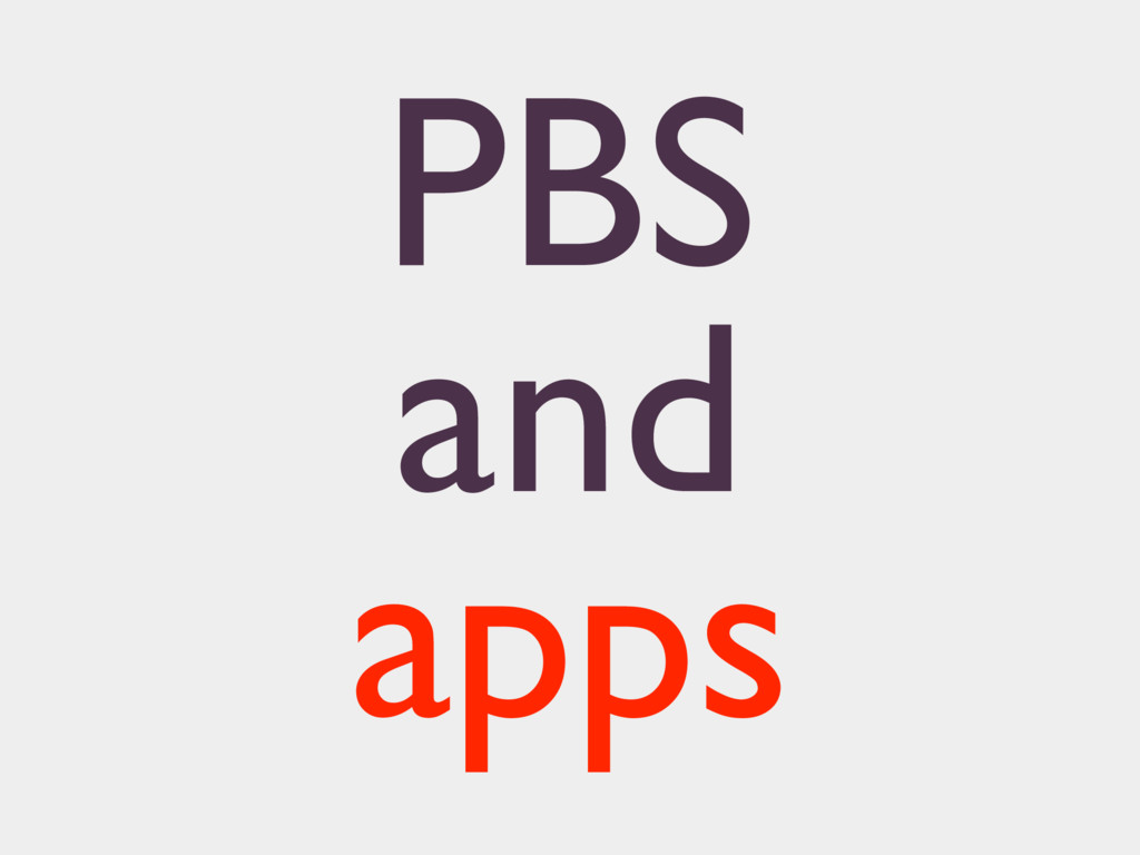 PBS and apps