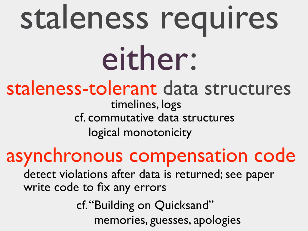 staleness requires either: staleness-tolerant d...
