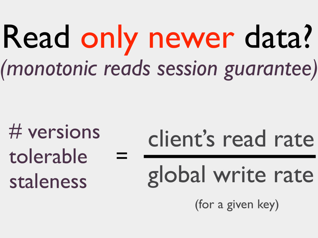 Read only newer data? client's read rate global...