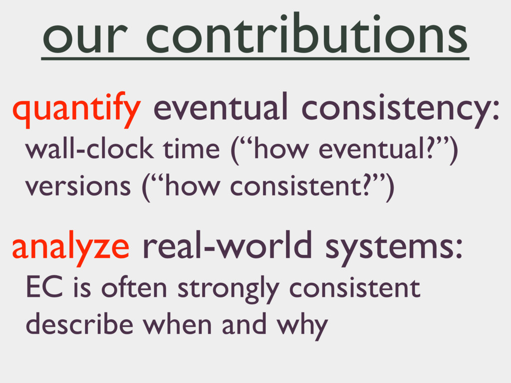 quantify eventual consistency: wall-clock time ...