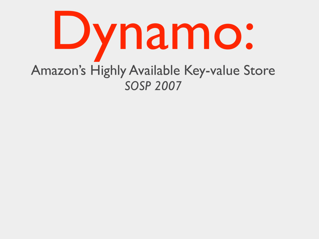Dynamo: Amazon's Highly Available Key-value Sto...