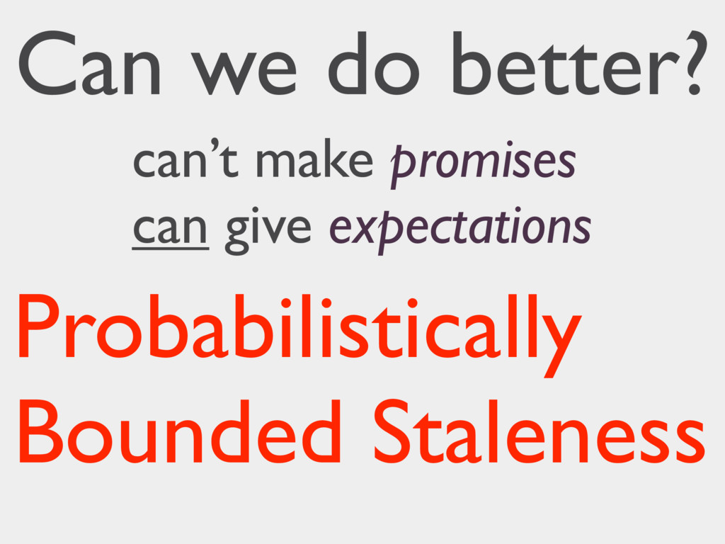 Probabilistically Bounded Staleness can't make ...