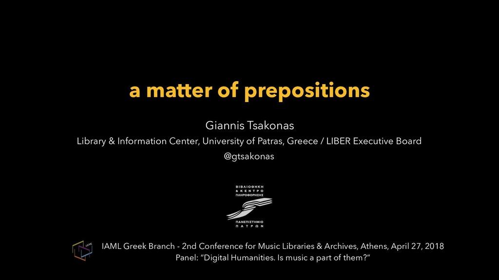 a matter of prepositions Giannis Tsakonas Libra...
