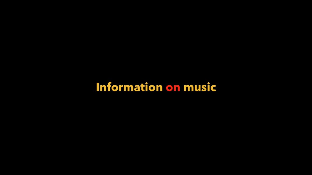 Information on music