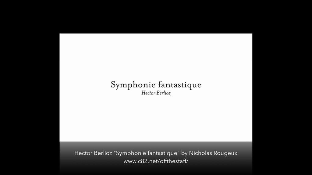 "Hector Berlioz ""Symphonie fantastique"" by Nicho..."