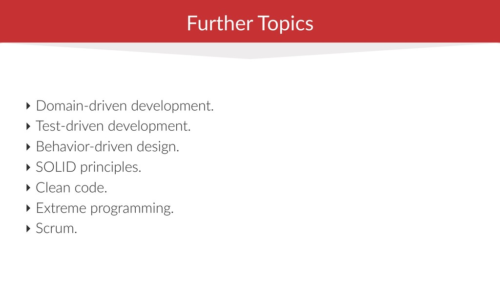 Further Topics ‣ Domain-driven development. ‣ T...