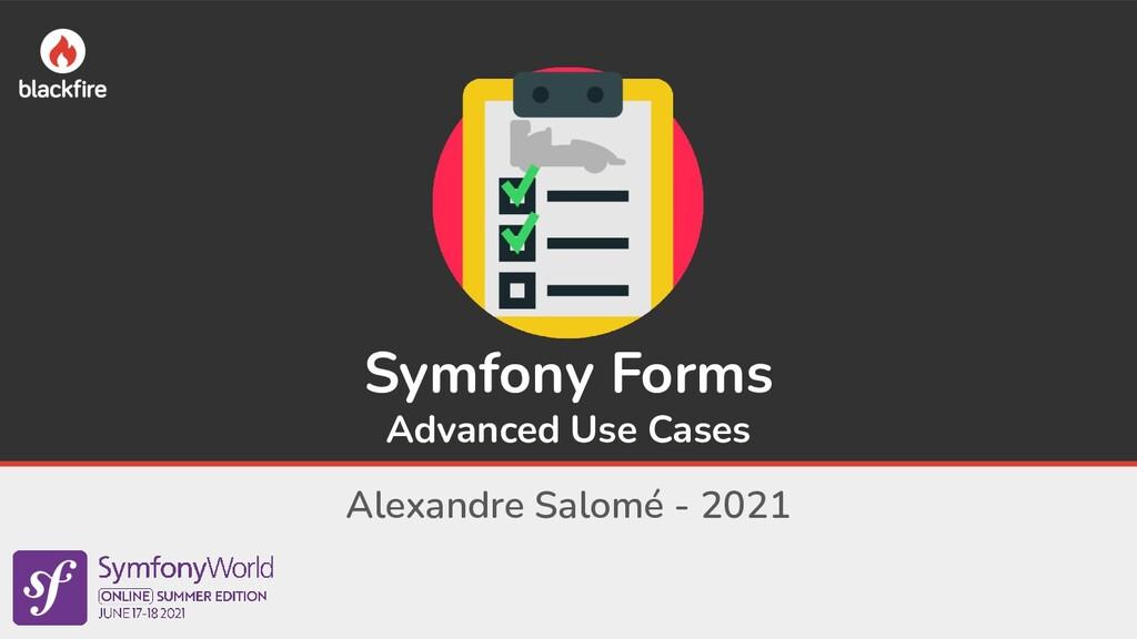 Symfony Forms Advanced Use Cases Alexandre Salo...