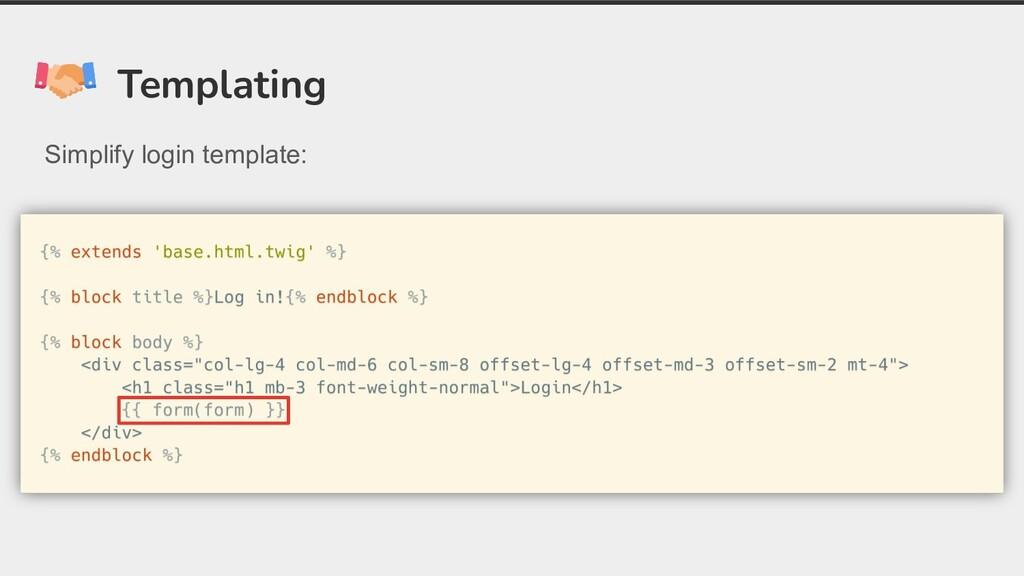 Templating Simplify login template: