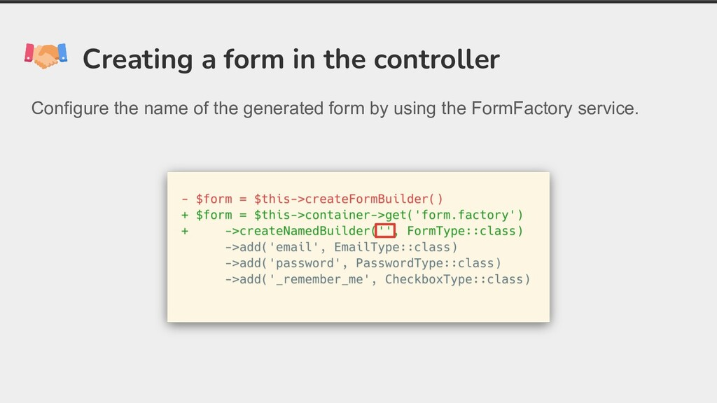 Creating a form in the controller Configure the...