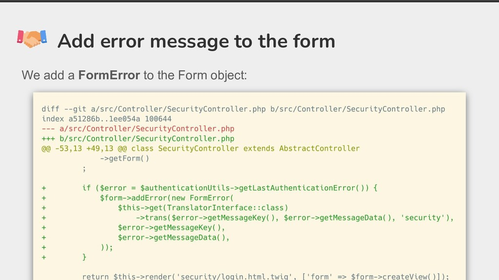 Add error message to the form We add a FormErro...