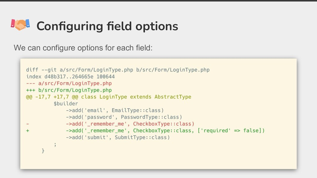 Configuring field options We can configure option...