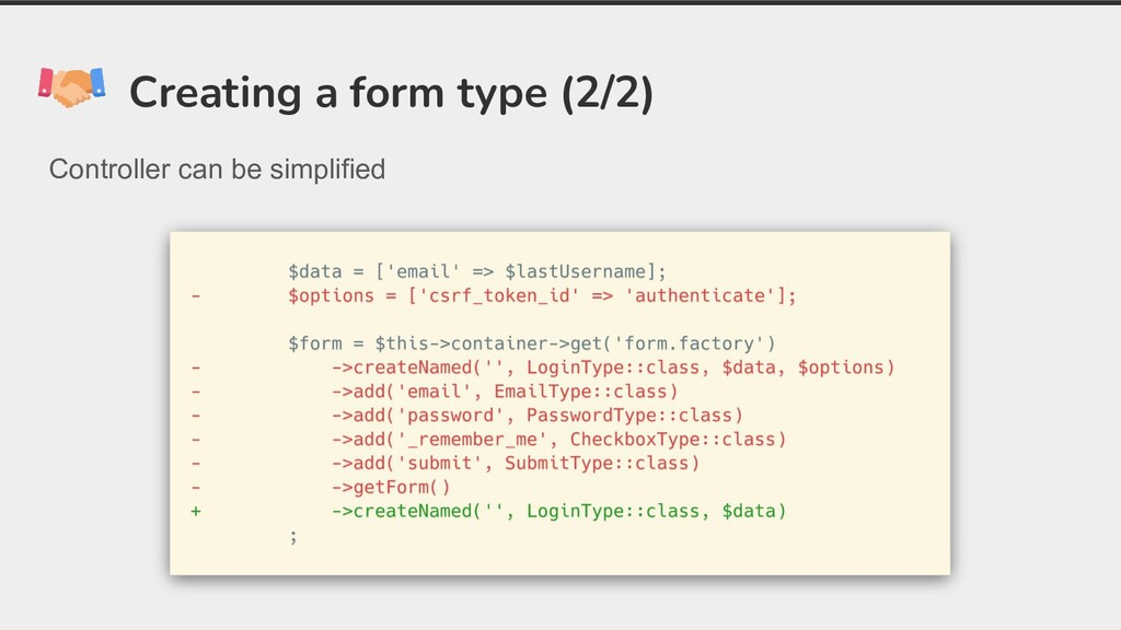 Creating a form type (2/2) Controller can be si...