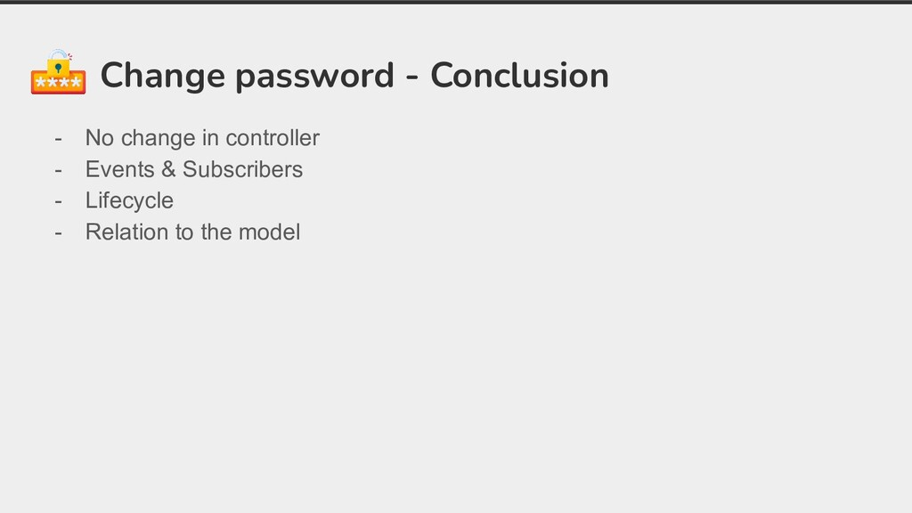 Change password - Conclusion - No change in con...