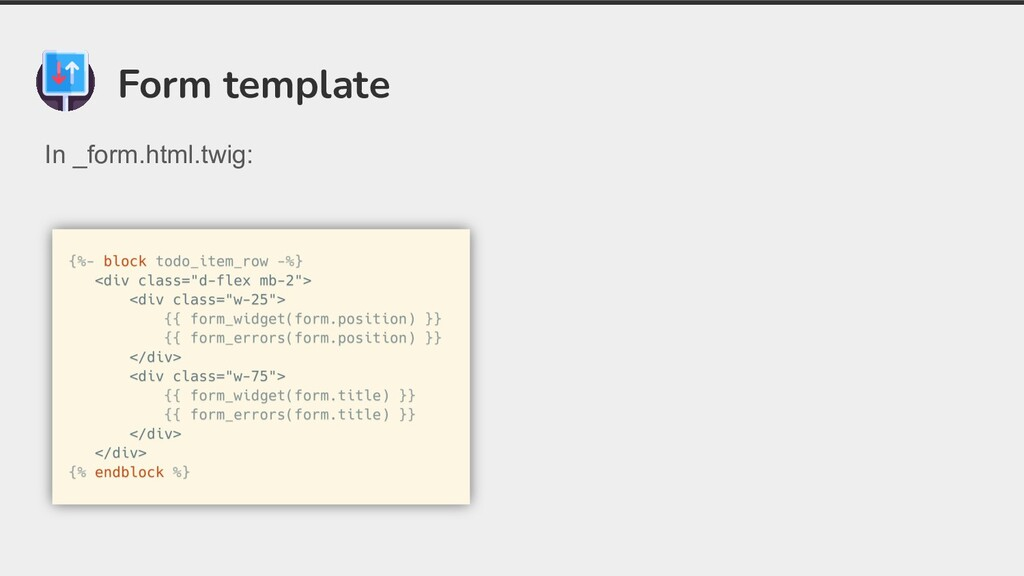 Form template In _form.html.twig: