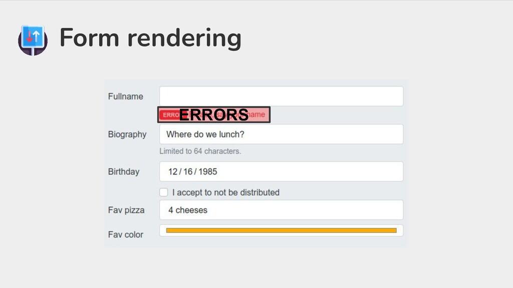 Form rendering ERRORS