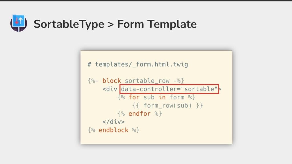 SortableType > Form Template