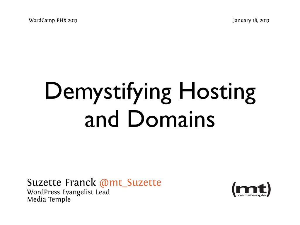 Demystifying Hosting and Domains Suzette Franck...