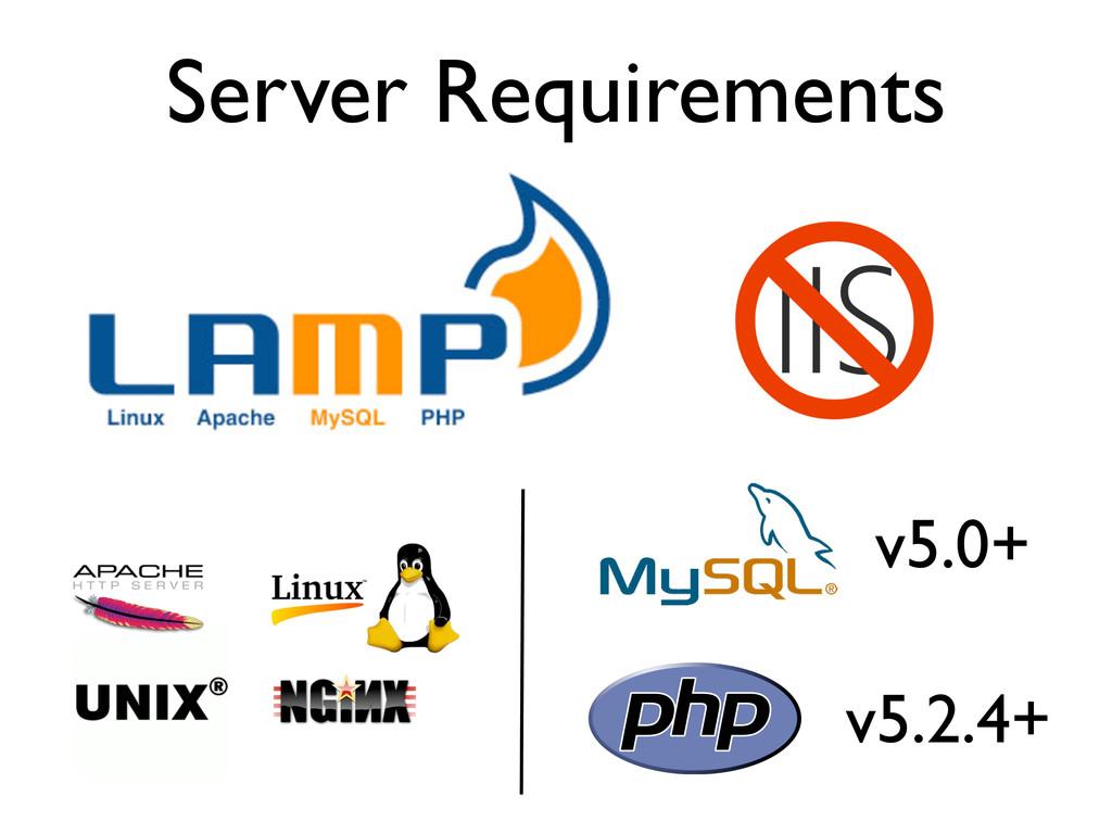 v5.2.4+ v5.0+ Server Requirements