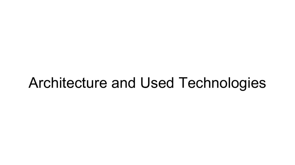 Architecture and Used Technologies