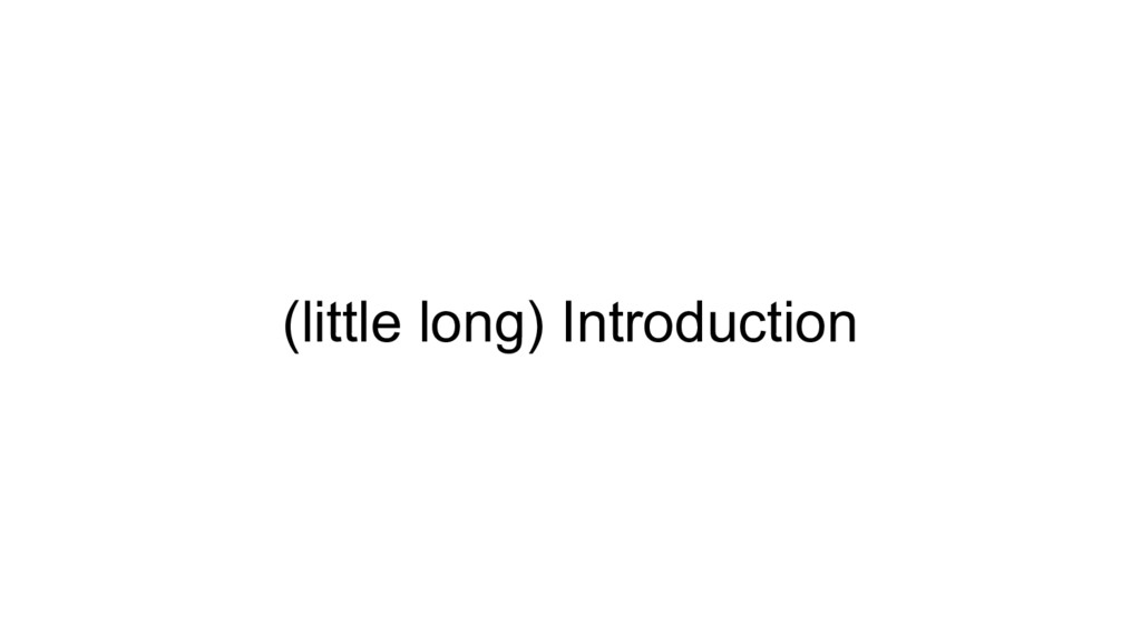 (little long) Introduction