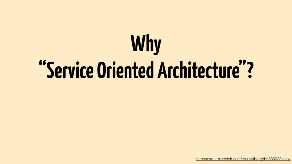 "Why ""Service Oriented Architecture""? http://msd..."