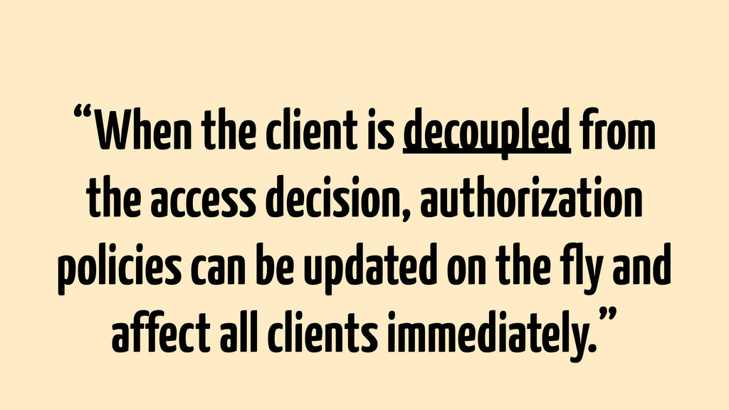 """When the client is decoupled from the access d..."