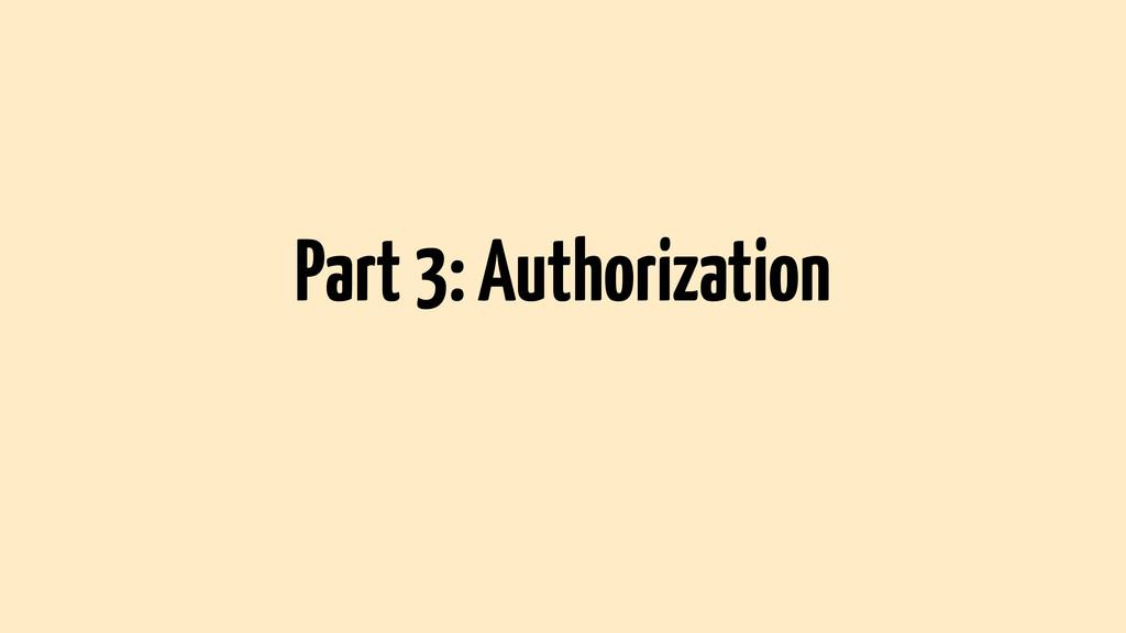 Part 3: Authorization