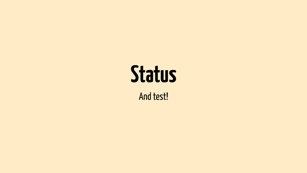 Status And test!