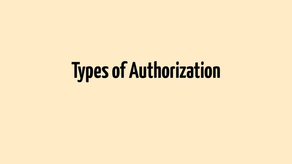 Types of Authorization