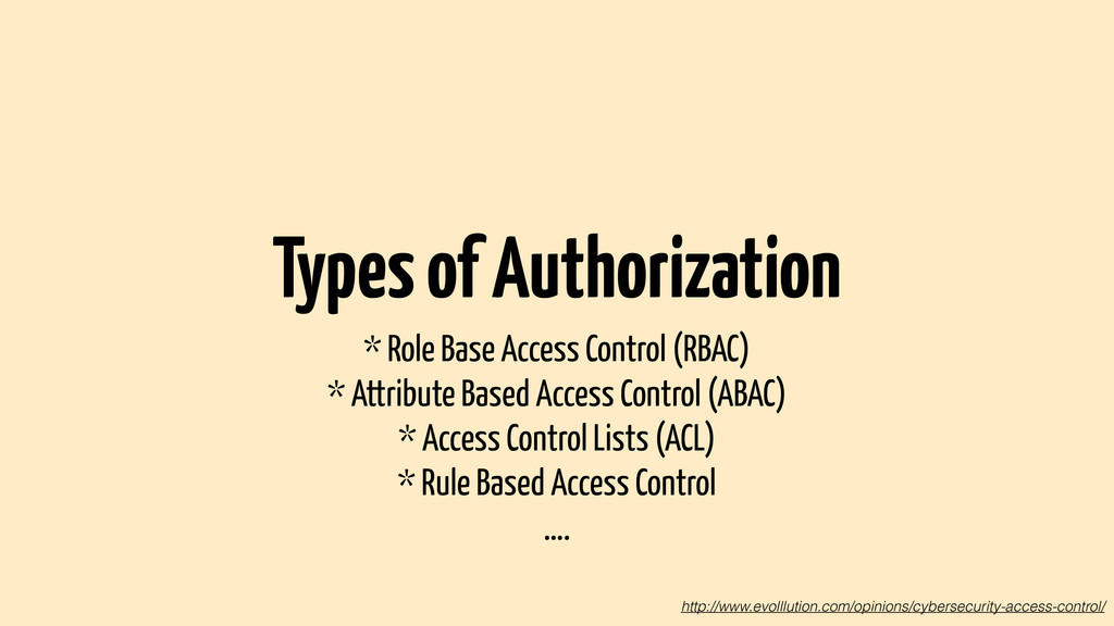 Types of Authorization * Role Base Access Contr...