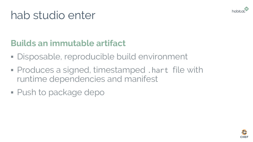 hab studio enter Builds an immutable artifact ▪...
